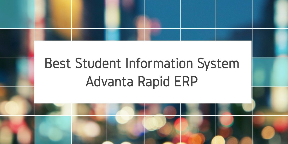 Best Student Information System- Advanta Rapid ERP