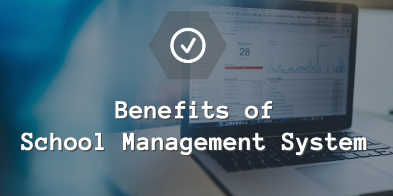 Benefits of School Management Software